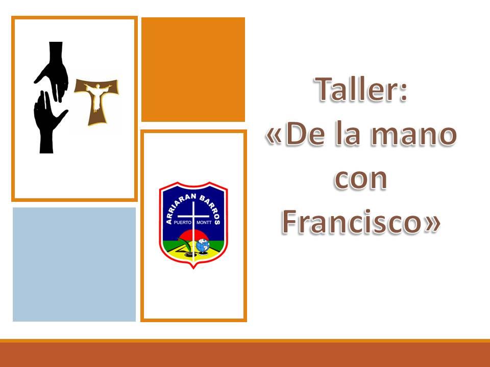 """DE LA MANO CON FRANCISCO"""": TALLER PARA PADRES"""