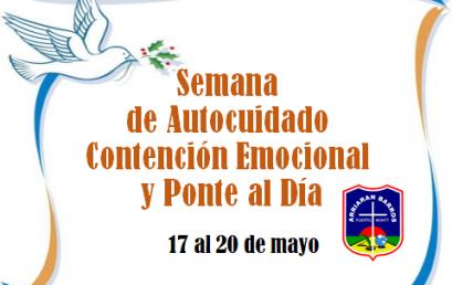 SEMANA DE AUTOCUIDADO, CONTENCION Y PONTE AL DIA